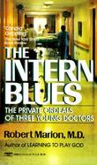 The Intern Blues: The Private Ordeals of Three Young Doctors cover