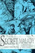 The Secret Malady Venereal Disease in Eighteenth-Century Britain and France cover