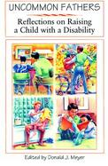 Uncommon Fathers Reflections on Raising a Child With a Disability cover