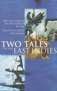 Two Tales of the East Indies The Last House in the World/the Counselor cover