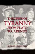 Theories of Tyranny From Plato to Arendt cover