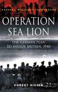 Operation Sea Lion: The German Plan to Invade Britain, 1940 cover