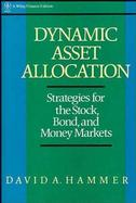 Dynamic Asset Allocation: Strategies for the Stock, Bond, and Money Markets cover