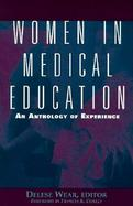 Women in Medical Education An Anthology of Experience cover