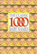 Classic 1000 Baby Names cover