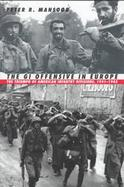 The Gi Offensive in Europe The Triumph of American Infantry Divisions, 1941-1945 cover