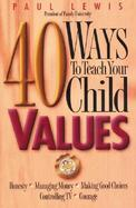 40 Ways to Teach Your Child Values cover