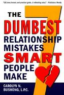 The Seven Dumbest Relationship Mistakes Smart People Make cover