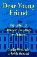 Dear Young Friend Letters from American Presidents to Children cover