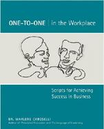 One-To-One in the Workplace: Scripts for Achieving Success in Business cover