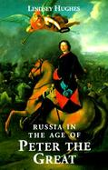 Russia in the Age of Peter the Great cover