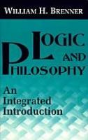 Logic and Philosophy An Integrated Introduction cover