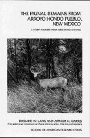 The Faunal Remains from Arroyo Hondo Pueblo, New Mexico A Study in Short-Term Subsistence Change cover