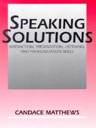 Speaking Solutions Interaction, Presentation, Listening, and Pronunciation Skills cover