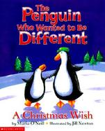 The Penguin Who Wanted to Be Different A Christmas Wish cover