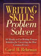 Writing Skills Problem-Solver 101 Ready-To-Use Writing Process Activities for Correcting the Most Common Errors cover