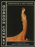 Gordon Conway: Fashioning a New Woman cover
