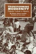 Transforming Modernity Popular Culture in Mexico cover