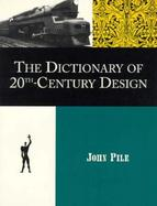 Dictionary of 20th-Century Design cover