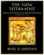 The New Testament: A Historical Introduction to the Early Christian Writings cover