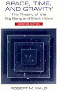 Space, Time, and Gravity The Theory of the Big Bang and Black Holes cover
