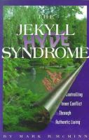 The Jekyll/Hyde Syndrome Controlling Inner Conflict Through Authentic Living cover