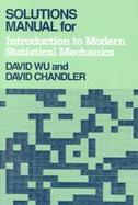 Solutions Manual for Introduction to Modern Statistical Mechanics cover