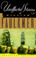 Uncollected Stories of William Faulkner cover