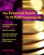 The Essential Guide to TCP/IP Commands cover