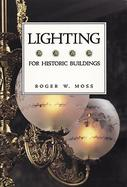 Lighting for Historic Buildings A Guide to Selecting Reproductions cover