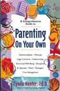 A Comprehensive Guide to Parenting on Your Own cover