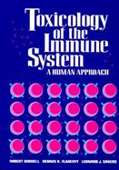 Toxicology of the Immune System A Human Approach cover