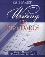 Writing to Standards Teacher's Resource of Writing Activities for Prek-6 cover