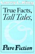 True Facts, Tall Tales & Pure Fiction cover