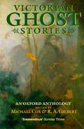 Victorian Ghost Stories: An Oxford Anthology cover