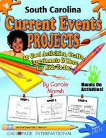 South Carolina Current Events Projects 30 Cool, Activities, Crafts, Experiments & More for Kids to Do to Learn About Your State cover