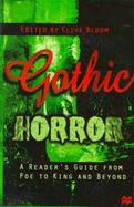Gothic Horror A Reader's Guide from Poe to King and Beyond cover