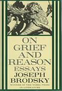 On Grief and Reason Essays cover