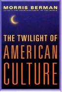 The Twilight of American Culture cover