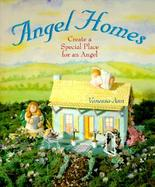 Angel Homes: Create a Special Place for an Angel cover