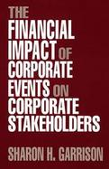 The Financial Impact of Corporate Events on Corporate Stakeholders cover
