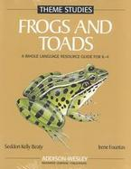 Frogs and Toads A Whole Language Resource Guide for K-4 cover